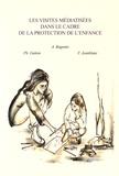 Adriana Bagnulo et Philippe Gutton - Les visites médiatisées dans le cadre de la protection de l'enfance.