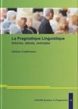 Adriana Costachescu - La pragmatique linguistique - Théories, débats, exemples.