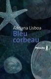 Adriana Lisboa - Bleu corbeau.