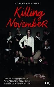 Adriana Mather - November Tome 1 : Killing November.