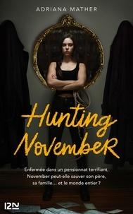 Adriana Mather - November Tome 2 : Hunting November.