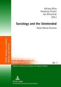 Adriana Mica et Arkadiusz Peisert - Sociology and the Unintended - Robert Merton Revisited.