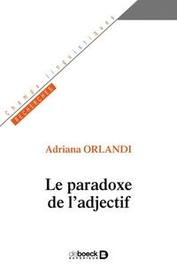 Adriana Orlandi - Le paradoxe de l'adjectif.