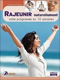 Adriana Ortemberg - Rajeunir naturellement - Votre programme en 10 semaines.