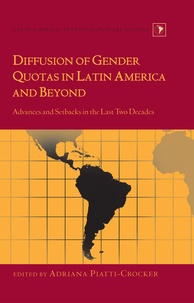 Adriana Piatti-crocker - Diffusion of Gender Quotas in Latin America and Beyond - Advances and Setbacks in the Last Two Decades.