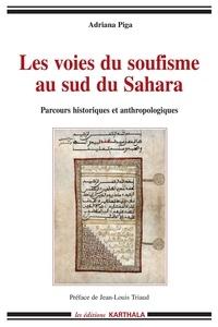 Adriana Piga - Les voies du soufisme au sud du Sahara.