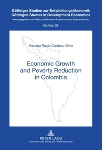 Adriana rocío Cardozo silva - Economic Growth and Poverty Reduction in Colombia.