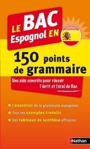 Adriana Santomauro - Le BAC espagnol en 150 points de grammaire.