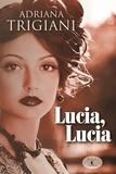 Adriana Trigiani - Lucia Lucia.