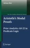 Adriane Rini - Aristotle's Modal Proofs - Prior Analytics A8-22 in Predicate Logic.