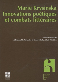 Adrianna M. Paliyenko et Gretchen Schultz - Marie Krysinska (1857-1908), Innovations poétiques et combats littéraires.