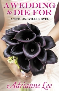 Adrianne Lee - A WEDDING TO DIE FOR.