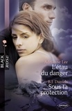 Adrianne Lee et B.J Daniels - L'étau du danger - Sous ta protection (Harlequin Black Rose).