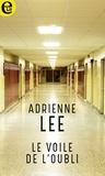 Adrianne Lee - Le voile de l'oubli.