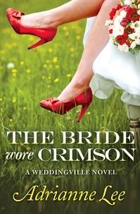 Adrianne Lee - The Bride Wore Crimson.