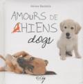 Adriano Bacchella - Amours de chiens - Edition bilingue français-anglais.