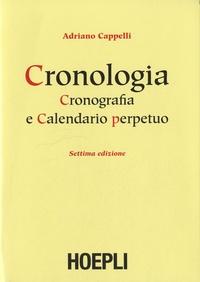 Adriano Cappelli - Cronologia, cronografia e calendario perpetuo.