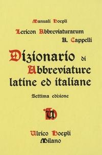 Adriano Cappelli - Dizionario di Abbreviature latine ed italiane.
