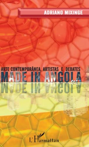 Adriano Mixinge - Made in Angola : Arte contemporânea, artistas e debates.