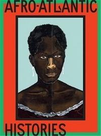 Adriano Pedrosa - Afro-Atlantic Histories.