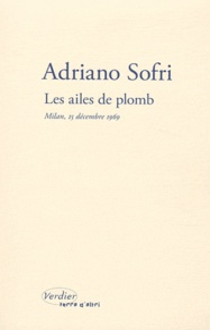 Adriano Sofri - Les ailes de plomb - Milan, 15 décembre 1969.