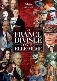 Adrien Abauzit - La France divisée contre elle-même.