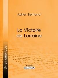 Adrien Bertrand et  Ligaran - La Victoire de Lorraine.
