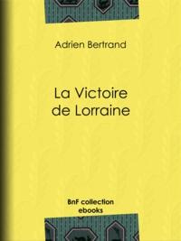 Adrien Bertrand - La Victoire de Lorraine.