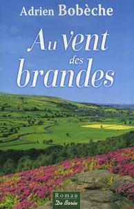 Adrien Bobèche - Au vent des brandes.