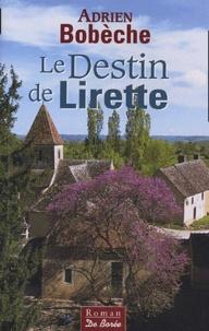 Adrien Bobèche - Le Destin de Lirette.