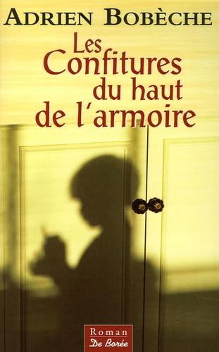 Adrien Bobèche - Les Confitures du haut de l'armoire.