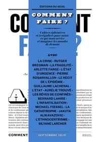 Adrien Bosc et Julie Clarini - Cahiers éphémères et irréguliers pour saisir ce qui nous arrive et imaginer les mondes N° 2, septembre 2020 : Comment faire ?.
