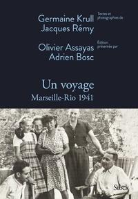 Adrien Bosc et Olivier Assayas - Un voyage - Marseille-Rio 1941.