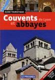 Adrien Bostmambrun - Couvents et abbayes de Lyon - Guide touristique.