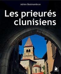 Adrien Bostmambrun - Les prieurés clunisiens en France - du XIe siècle à la Révolution.