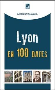 Adrien Bostmambrun - Lyon en 100 dates.