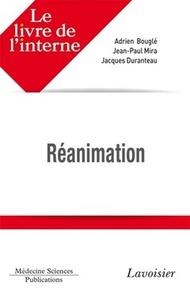 Adrien Bouglé et Jean-Paul Mira - Réanimation.
