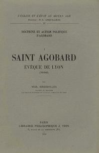 Doctrine et action politique d'Agobard- Volume 1, Saint Agobard, évêque de Lyon (760-840) - Adrien Bressolles |