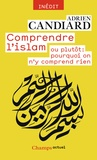 Adrien Candiard - Comprendre l'islam ou plutôt : pourquoi on n'y comprend rien.