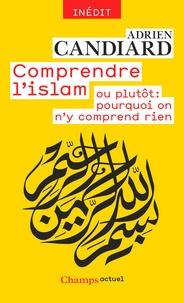 Livres en ligne gratuits Comprendre l'islam ou plutôt : pourquoi on n'y comprend rien 9782081389007