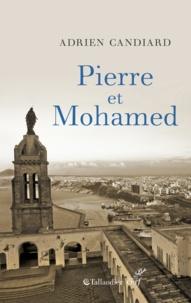 Adrien Candiard - Pierre et Mohamed ; Pierre et moi - Algérie, 1er août 1996.