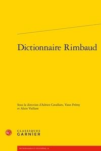 Adrien Cavallaro et Yann Frémy - Dictionnaire Rimbaud.