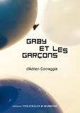 Adrien Cornaggia - Gaby et les garçons.