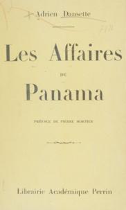 Adrien Dansette et Pierre Mortier - Les affaires de Panama.