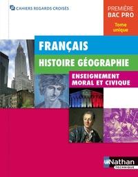 Adrien David et Alexandra de Montaigne - Français Histoire Géographie Enseignement moral et civique 1re Bac Pro Cahiers regards croisés - Tome unique.