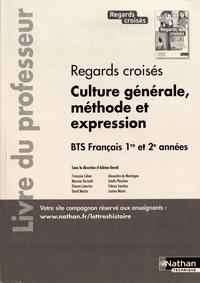 Adrien David - Regards croisés Culture générale, méthode et expression BTS français 1re et 2e années - Livre du professeur.