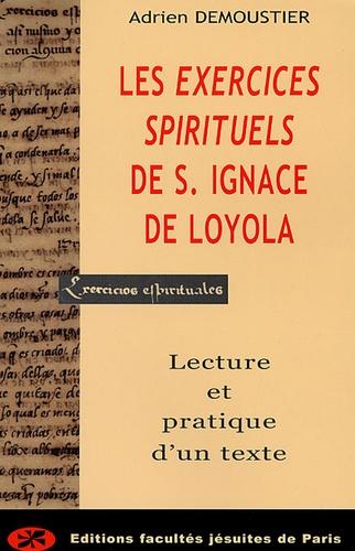 Adrien Demoustier - Les Exercices spirituels de saint Ignace de Loyola - Lecture pratique d'un texte.