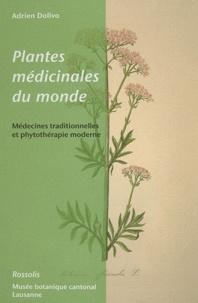 Adrien Dolivo - Plantes médicinales du monde - Médecines traditionnelles et phytothérapie moderne.