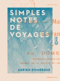 Adrien Domergue - Simples notes de voyages - Gabon, Madagascar, Guyane.