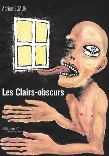 Adrien Egaun - Les Clairs-obscurs.